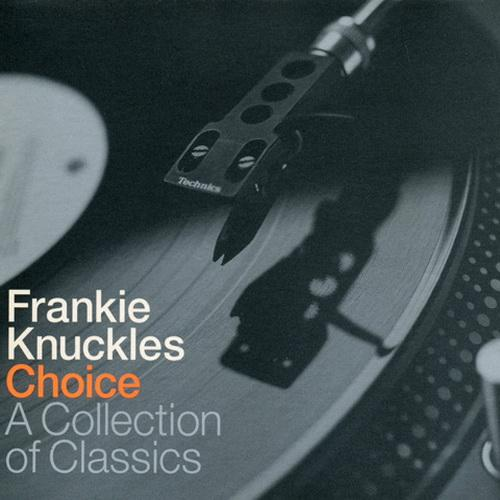 Frankie Knuckles Choice A Collection of Classics